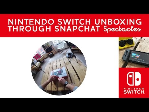 Nintendo Switch unboxing through Snapchat Spectacles