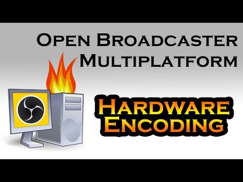 How to do Hardware Encoding in OBS - Open Broadcaster Multiplatform