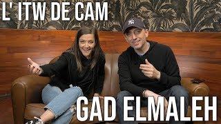 L' ITW de CAM - GAD ELMALEH