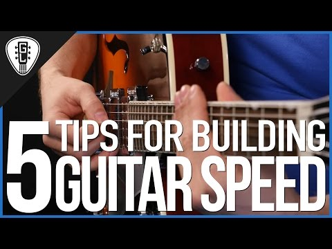 5 Tips For Building Guitar Speed - Guitar Lesson