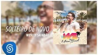 Wesley Safadão - Solteiro de Novo [DVD WS In Miami Beach] (Áudio Oficial)