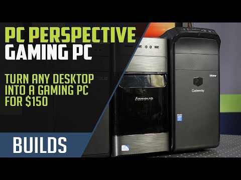 Turn Your Crappy Desktop into a Gaming PC for $150