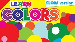 Colors Song (slow Version) | Learn Colors In English | Esl For Kids | Fun Kids English