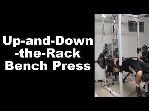 Up-and-Down-the-Rack Bench Press - Monster Chest Training