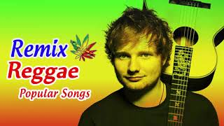 New Male Reggae Songs 2018 New Reggae Remix Of Popular Songs 2018 Best Reggae Music 2018