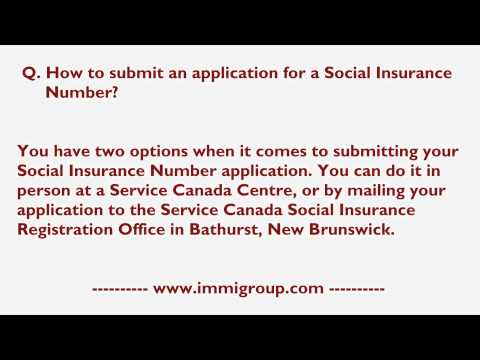 How to submit an application for a Social Insurance Number?