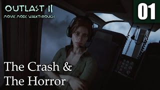 Outlast 2 Walkthrough | P01 | THE CRASH & THE HORROR | No Commentary Movie Mode