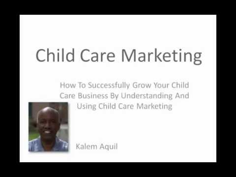 Child Care Marketing How To Tips - Market Your Child Care Center Better To Increase Enrollment.mp4