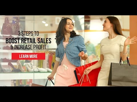 3 Steps to Boost Retail Sales