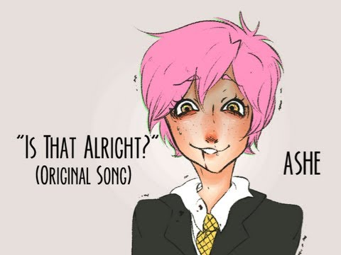[Original Song] Is That Alright?『Ashe』