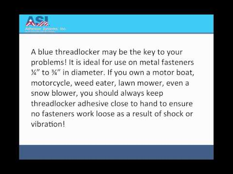 Threadlocker Blue:  An Powerful But Conveniently Removed Adhesive