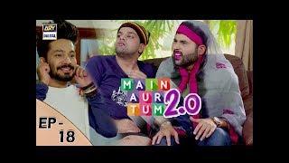 Main Aur Tum 2.0 Episode 18 - 30th Dec 2017 - ARY Digital Drama
