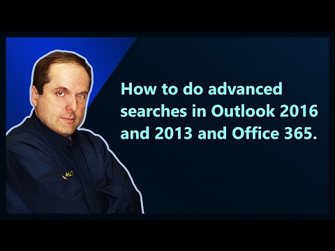 How to do advanced searches in Outlook 2016 and 2013 and Office 365.