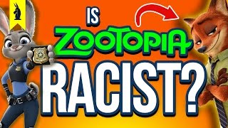 Is Zootopia RACIST!? – Wisecrack Edition