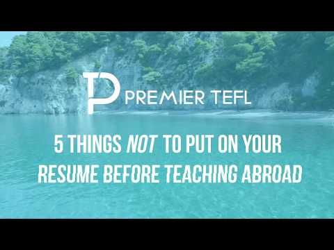5 Things NOT to Put On Your Resume Before Teaching Abroad 🎓