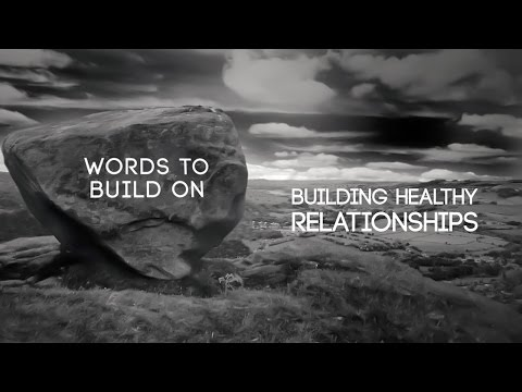 Words To Build On: Building Healthy Relationships