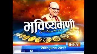 Bhavishyavani | 26th June, 2017