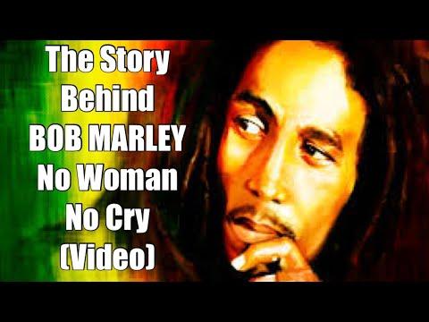 """The Story Behind BOB MARLEY """"No Woman No Cry"""" (Video)"""