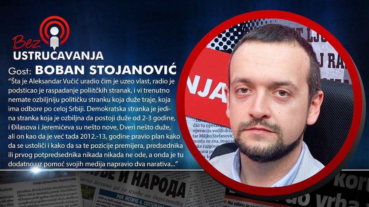 BEZ USTRUČAVANJA - Boban Stojanović: Doći će do uličnih nemira ako Vučić nastavi ovako!