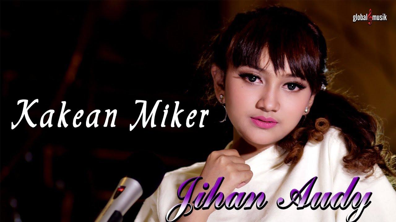 Kakean Miker - Jihan Audy