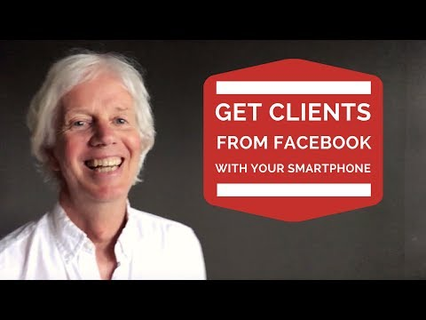 How to get clients from Facebook with smartphone video