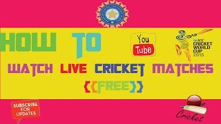 How to watch live cricket matches online(free)