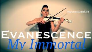 Evanescence - My Immortal (Violin Cover Cristina Kiseleff)
