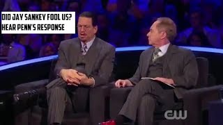 Did Jay Sankey Fool Penn and Teller? - Penn's Response