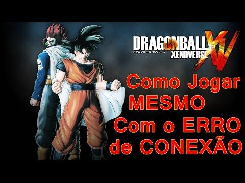 Dragon Ball Xenoverse - Como jogar MESMO com o erro de Conexão do jogo