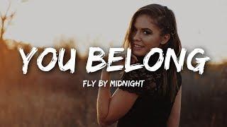 Fly By Midnight - You Belong (lyrics)