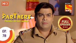 Partners Trouble Ho Gayi Double - Ep 78 - Full Episode - 15th March, 2018