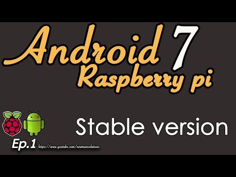New Android 7.1.2 on Raspberry pi 3 - (EP1) Emteria Stable Version