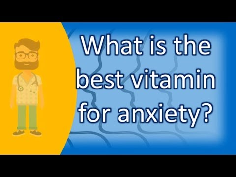 What is the best vitamin for anxiety ? |Mostly Asked Health Questions & Answers