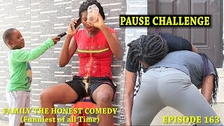 Download PAUSE CHALLENGE (Family The Honest Comedy) (Episode 163) Video