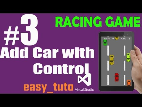 3 Add Car with Control | Racing Game | Visual Studio | Beginners Full Tutorial HD
