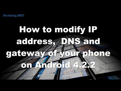 How to modify ip address,  dns and gateway of your phone on Android 4.2.2