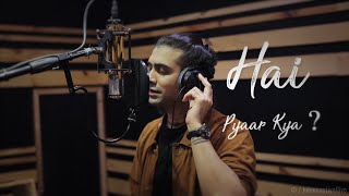 Studio Version | Hai Pyaar Kya - Jubin Nautiyal (Lyrical Video)