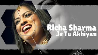 Je Tu Akhian De Samne Nahi Rehna | Sufi Song | Richa Sharma