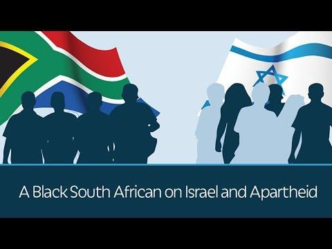 A Black South African on Israel and Apartheid