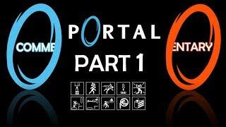 Portal 1 Commentary Walkthrough Part 1 - The Enrichment Centre
