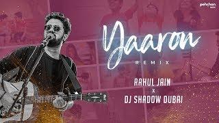 Yaaron Dosti - Remix Version   Rahul Jain   DJ Shadow Dubai   Friendship Day Special   KK