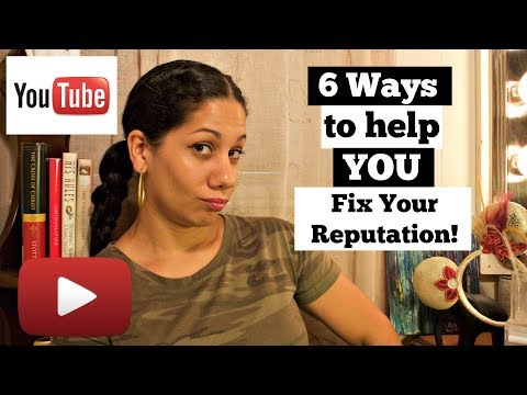6 Ways on How to Fix Your Reputation