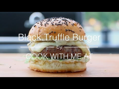 Black Truffle Burger - Grilled Cheeseburger with Homemade Truffle Mayo - COOK WITH ME.AT