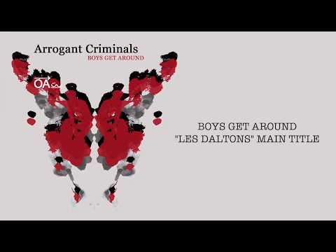 ARROGANT CRIMINALS - BOYS GET AROUND (