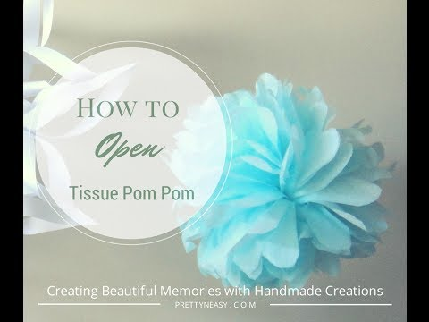 How to open a tissue pom pom - Pretty n Easy