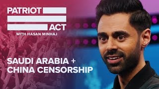 Saudi Arabia + Censorship In China | Patriot Act with Hasan Minhaj | Netflix