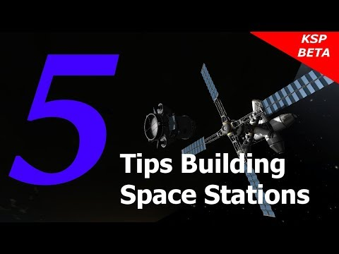 Kerbal Space Program 5 Tips Building Space Stations
