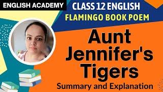 Aunt Jennifer's Tigers Summary and explanation - CBSE Class 12 Poem 6 Flamingo