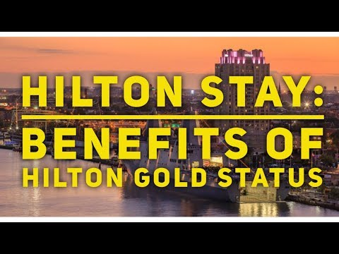 Hilton stay: Benefits of Hilton Gold Status