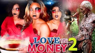 Love For Money 2 2017 Latest Nigerian Nollywood Movies